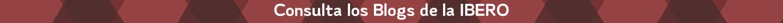 Blogs de la IBERO